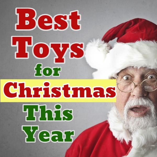 Best Toys for Christmas This Year – Top Toys This Holiday Season