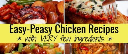Quick & Easy Chicken Recipes for Dinner With VERY Few Ingredients