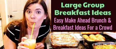Large Group Breakfast Ideas: 13+ Easy Make Ahead Breakfast Ideas For a Crowd or Family Gathering