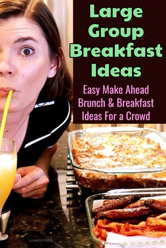 Large Group Breakfast Ideas - Easy Make Ahead Breakfast and Brunch Ideas for a crowd