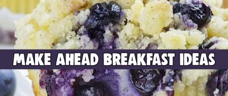 Breakfast Ideas: Easy Make Ahead Breakfast Ideas For a Crowd or For the Family On The Go
