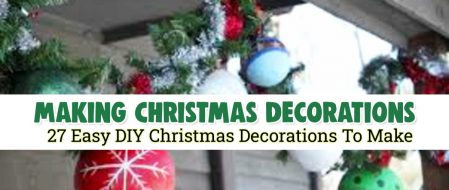 Making Christmas Decorations Ideas – 27 Unique and Inexpensive DIY Christmas Decorations To Make