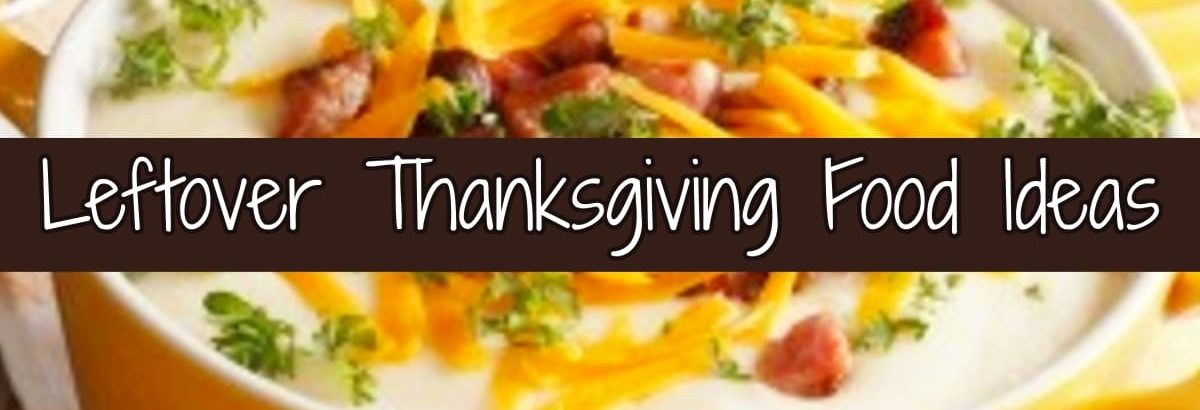Thanksgiving Leftovers Recipes – 15 Quick & Creative Recipe Ideas To Repurpose Leftover Thanksgiving Food