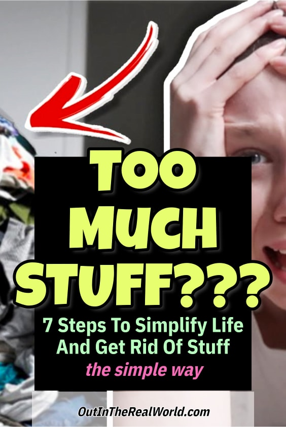 How to simplify life and get rid of stuff when you have too MUCH stuff