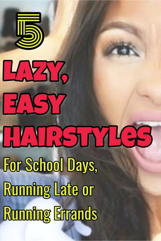Lazy Easy Hairstyles For School Days, Running LATE or Running Errands - Busy Mom SOLUTIONS