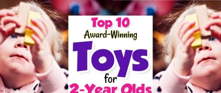 Award Winning Toys 2-Year Olds Will Really Play & Learn With